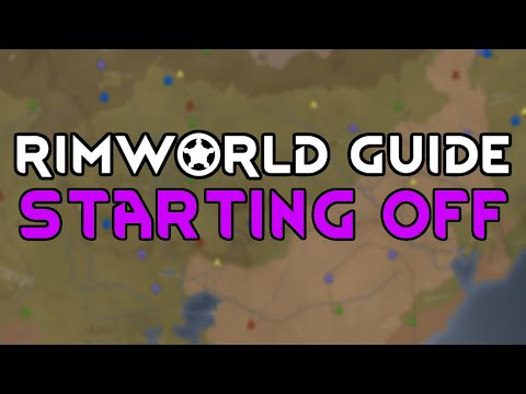 Rimworld Guide | Starting Off