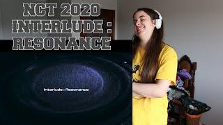 REACTING TO NCT 2020 (INTERLUDE : RESONANCE)