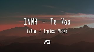 INNA Te Vas Letra Lyrics Video