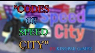 Codes Of 🚀 Speed City | Roblox | KingPak Gamer