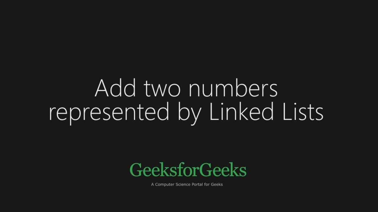 Add two numbers represented by linked lists | Set 1