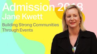 Building Strong Communities Through Events - Jane Kwett   Admission 2018 thumbnail
