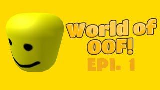 Roblox World Of OOF! Epi 1