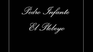 Pedro Infante - El Plebeyo
