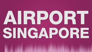 Airport Singapore SOUND EFFECT - Flughafen Singapur Changi Terminal