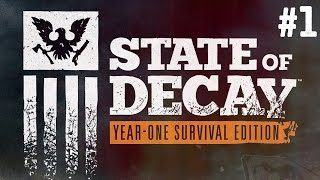 State of Decay: Year One Survival Edition Gameplay Walkthrough Part 1 - Xbox One Gameplay