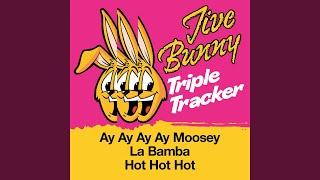 Ay Ay Ay Ay Moosey / La Bamba / Hot Hot Hot