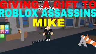 GOING TO BE GIVING ROBLOX ASSASSIN MIKE A GIFT!!