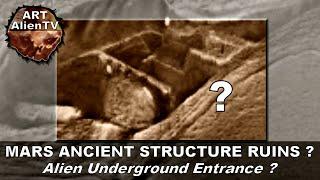 MARS ANCIENT STRUCTURE RUINS ? ALIEN UNDERGROUND ENTRANCE ? ArtAlienTV - 1080p