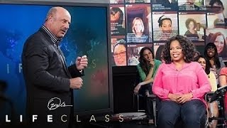 Dr. Phil: What It Means to Be the Star of Your Own Life | Oprah's Lifeclass | Oprah Winfrey Network