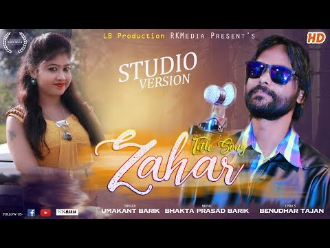 Zahar Title Song FULL VIDEO (Umakant Barik) Sambalpuri l Exclusively on RKMedia