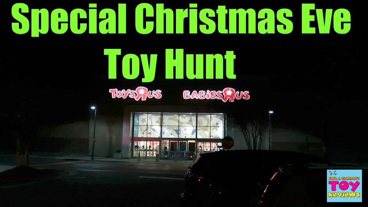 christmas eve special toy hunt toysrus target walmart pstoyreviews - What Time Does Toys R Us Close On Christmas Eve