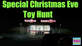 Christmas Eve Special Toy Hunt @ ToysRUs Target Walmart | PSToyReviews