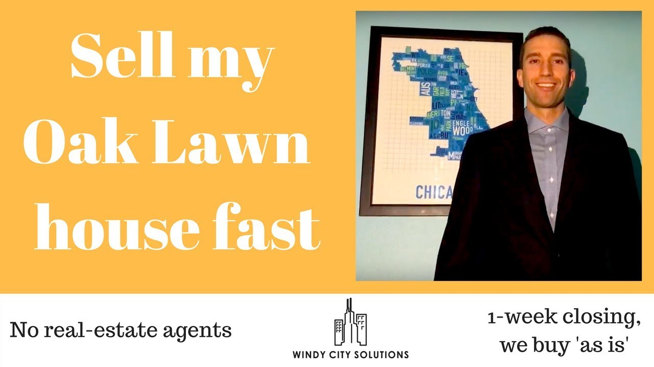 Sell my Oak Lawn house for fast cash