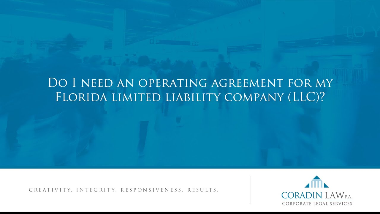 Do I Need An Operating Agreement For My Florida Limited Liability