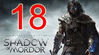 Middle Earth Shadow of Mordor Walkthrough Part 18 PS4 Gameplay lets play playthrough - No Commentary