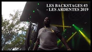 Les Backstages #3 - LES ARDENTES 2019 : Niska, Rick Ross, Koba LaD, Vald, Hamza, …