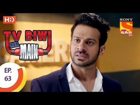 TV, Biwi Aur Main - टीवी बीवी और मैं - Ep 63 - 7th September, 2017