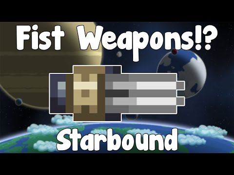 Starbound Guide Unstable - Fist Weapons! Become One Punch Man! - GullofDoom