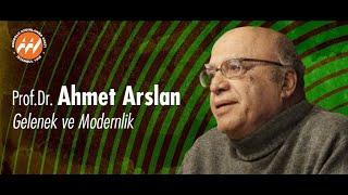 Ahmet Arslan - Gelenek ve Modernlik