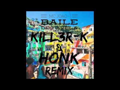 MC João - Baile de Favela (Kill3r K & Honk Remix)