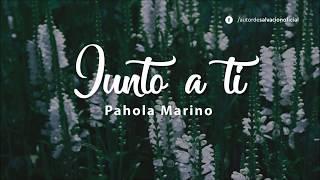 Junto a Ti - Pahola Marino (Letra) Música Cristiana