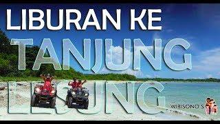 LIBURAN KE TANJUNG LESUNG BARENG PESONA INDONESIA
