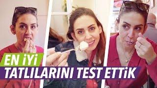 İstanbul& 39 un En İyi Tatlılarını Test Ettik Bol Sohbetli VLOG