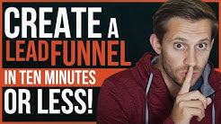 How To Create A Lead Funnel In Ten Minutes (Or Less!)