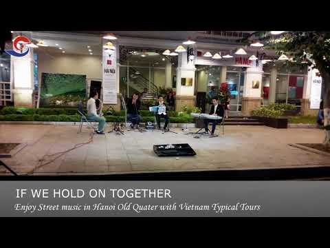 """""""If We Hold On Together"""" - Enjoy Street music in Hanoi Old Quater [Part 1]"""