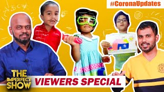 The Imperfect Show : Viewers Home atrocities 07-04-2020