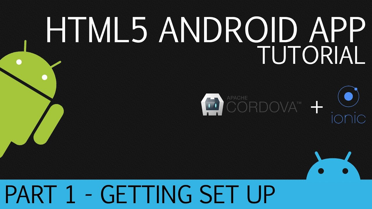 cordova and ionic android html5 app development tutorial part 1 youtube