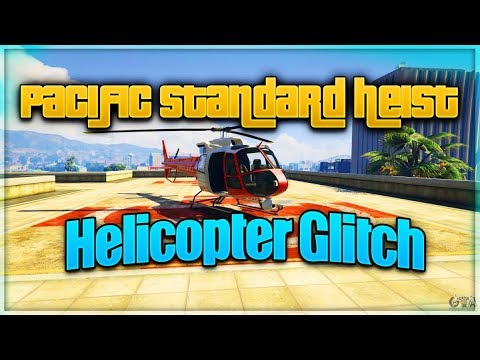 Pacific Standard heist Finale Helicopter Glitch 100% Working : GTA5 Online