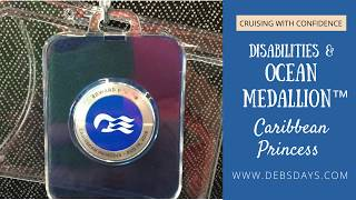 Disabilities on Medallion Class™ - Ocean Medallion™ Caribbean Princess Cruise Ship