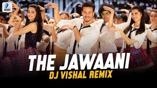 The Jawaani Song (Remix) | DJ Vishal | SOTY 2 | Tiger Shroff | Tara Sutaria | Ananya Panday