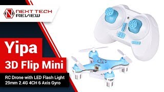 Yipa 3D Flip Mini RC Drone with LED Flash Light 29mm 2 4G 4CH 6 Axis Gyro Product Review  – NTR