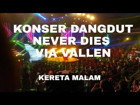 Via vallen Kereta Malam KONSER DANGDUT NEVER DIES