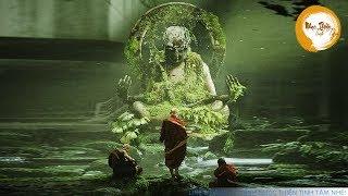 Nhạc Thiền - Huyền Bí và Tĩnh Tâm, nghe để luôn bình an trong cuộc sống