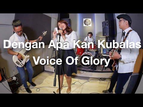 Dengan Apa Kan Kubalas - Symphony Worship  (cover by V.O.G )