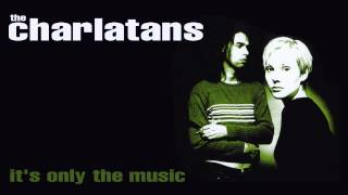 The Charlatans - It's Only The Music