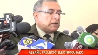 ALBAÑIL FALLECIÓ ELECTROCUTADO