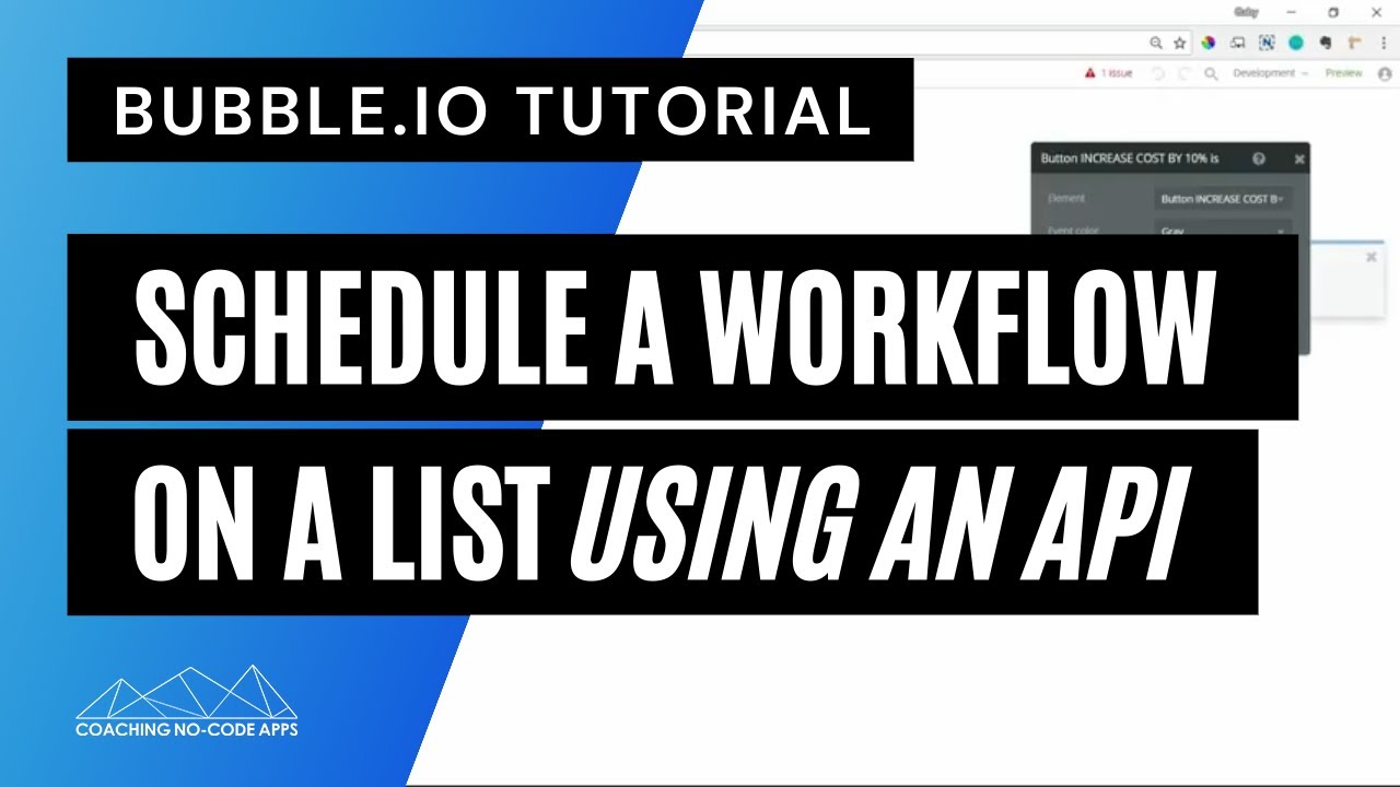Bubble is API Tutorial: Schedule a Workflow on a List