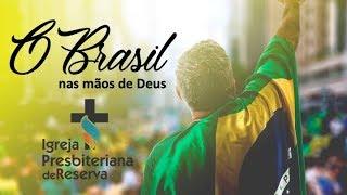 Culto Ao Vivo 17/05/2020 - O Brasil nas Mãos de Deus