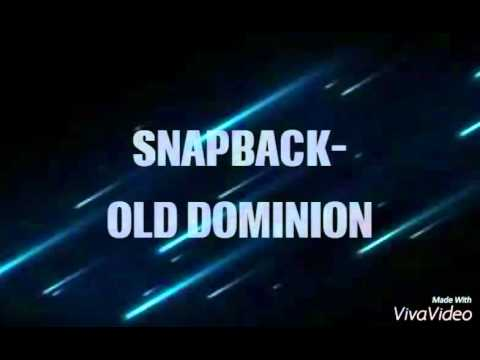Snapback - Old Dominion (Lyrics)