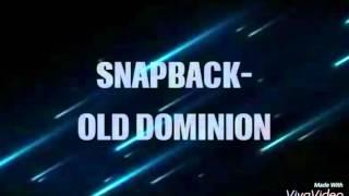 Snapback - Old Dominion (Lyrics) Video