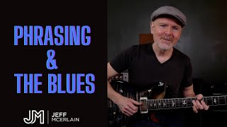 Phrasing and The Blues