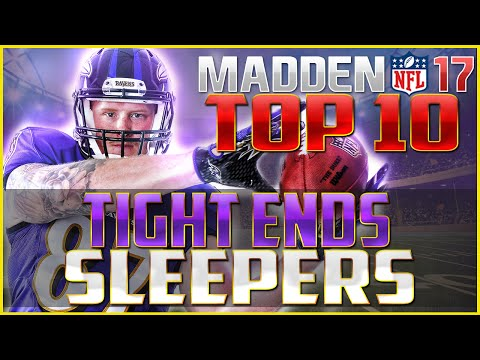 Madden NFL 17 Top 10 Tight End Sleepers