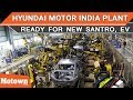 Hyundai Motor India Plant ready for new Santro, Electric SUV