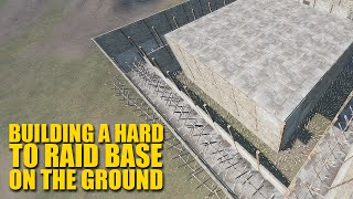 "Rust For Dummies - ""How To Build A Hard To Raid Base On The Ground"""