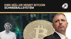 Dirk Müller nennt Bitcoin Schneeballsystem - Meine Meinung
